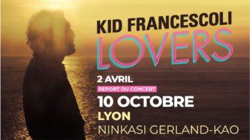 Kid Francescoli + Philémone • Ninkasi Gerland / Kao