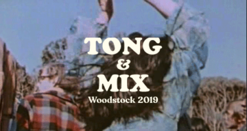 Tong'n'Mix au Brise Glace — Woodstock 2019 !