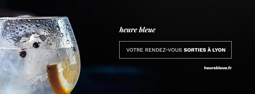 Heure Bleue, rendez-vous sorties à Lyon